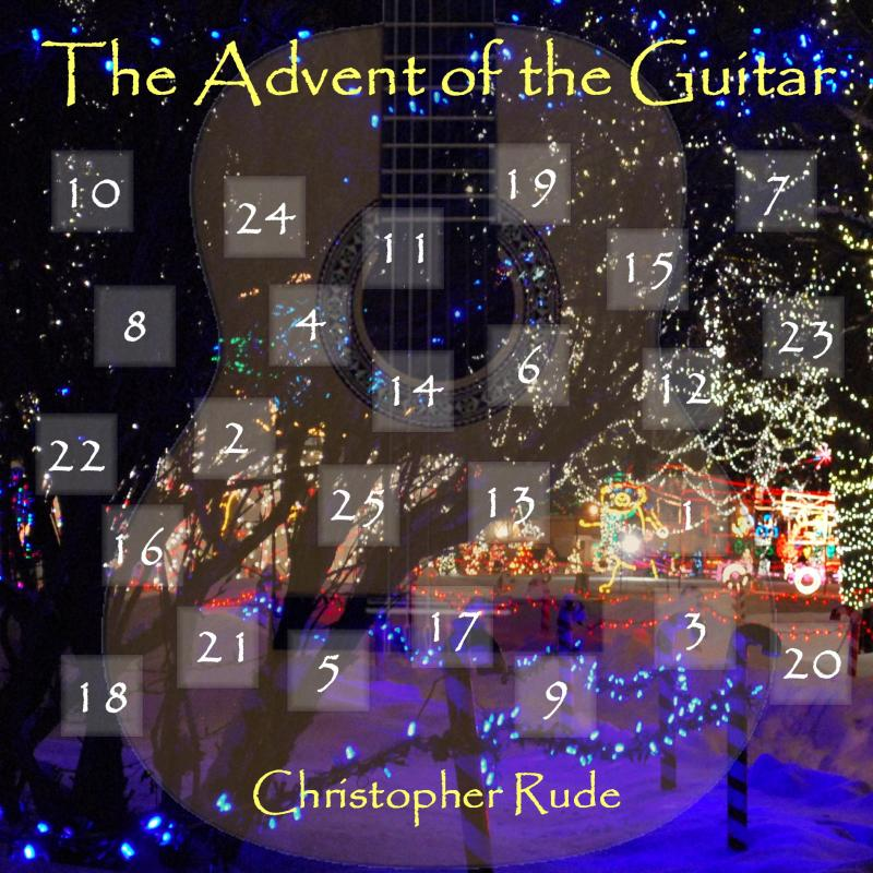 The Advent of the Guitar - Christopher Rude - 25 Christmas Classics